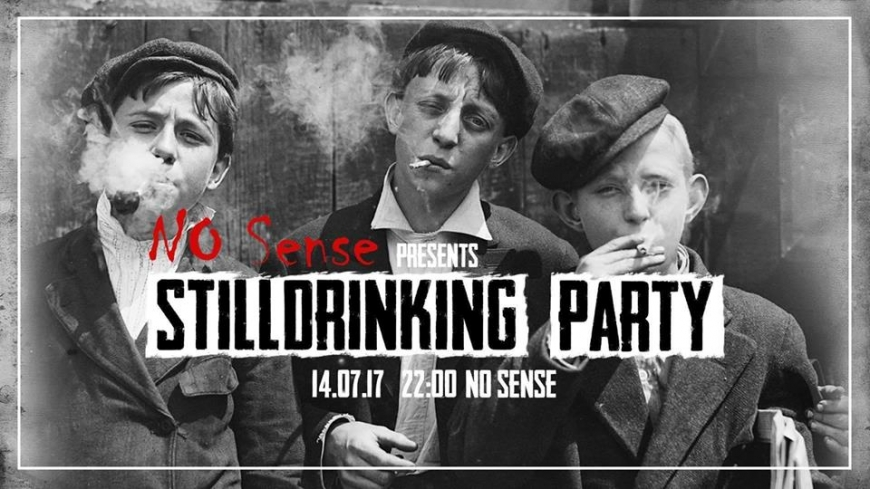 No Sense Presents / Still Drinking Party