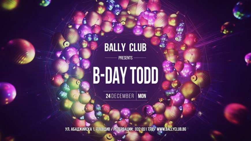 DJ TODD B-DAY at BALLY CLUB