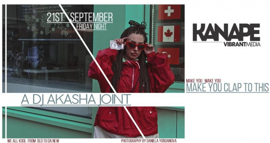 Make You Clap To This: A DJ Akasha Joint at Kanape Vibrant Media