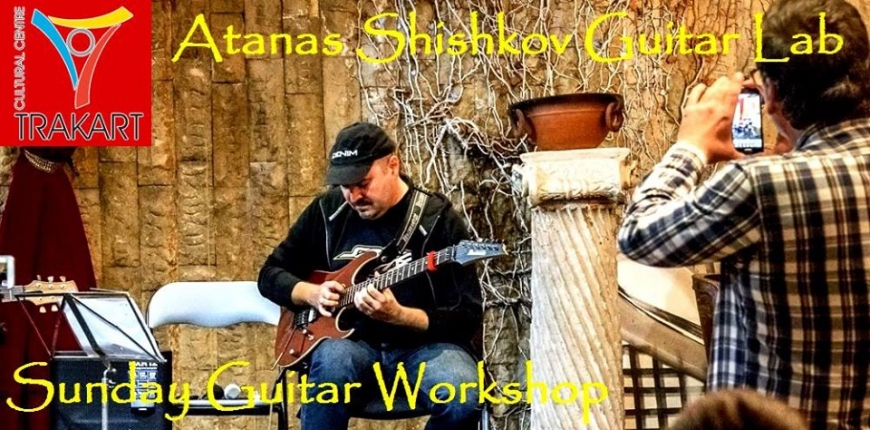 Atanas Shishkov Guitar Lab - Sunday Guitar Workshop