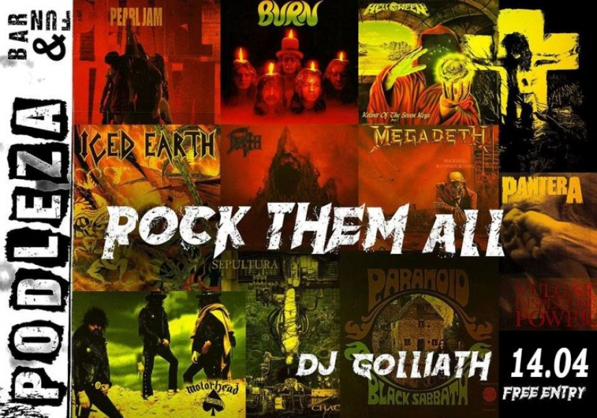 Rock Them All DJ Golliath @Podleza bar&fun